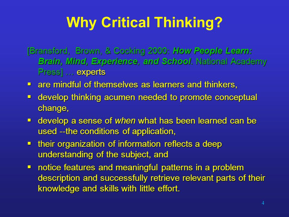 why are critical thinking skills necessary in writing As we go further into the next generation of kids, we're seeing less and less of them enabled with the ever important skills of logic and critical thinking.